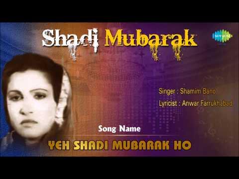 Video Yeh Shadi Mubarak Ho | Ghazal Song | Shamim Bano download in MP3, 3GP, MP4, WEBM, AVI, FLV January 2017