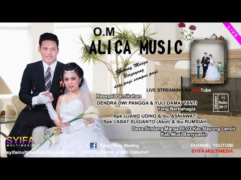 "LIVE STREAMINGOM ""O.M ALICA MUSIC"" PART1MALAM EDISI:11102017"