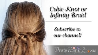 How to do a Celtic Knot or Infinity Braid in Your Hair