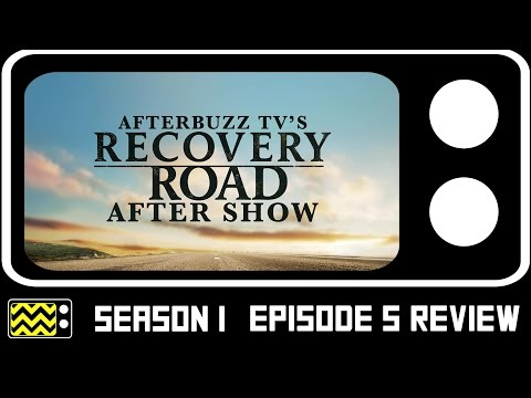 Recovery Road Season 1 Episode 5 Review & AfterShow | AfterBuzz TV