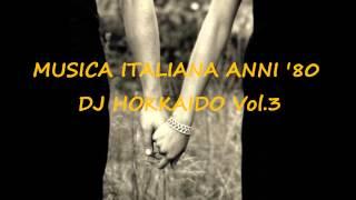 Musica Italiana Anni '80 VOL.3 (selezione Personale Anni '80) DJ Hokkaido