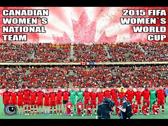 Canada Women's National Soccer Team | 2015 FIFA Womens World Cup | #CANADARED #CANWNT #WWC