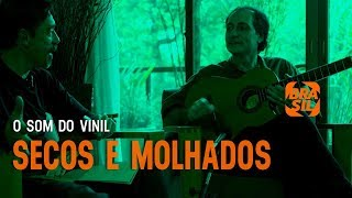 "Video ""Secos e Molhados"" l O Som do Vinil MP3, 3GP, MP4, WEBM, AVI, FLV Juli 2018"