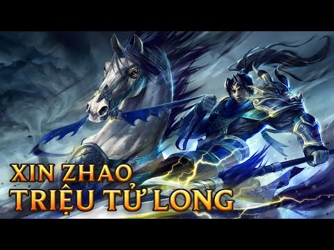 Xin Zhao Triệu Tử Long