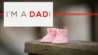 Day 122 - I'm A Dad!