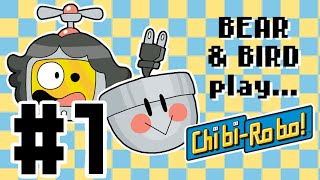 Bear and Bird play Chibi-Robo! #1 - Welcome Home
