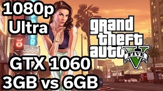 GTA V - GTX 1060 3GB vs 6GB - 1080p Benchmark - Ultra