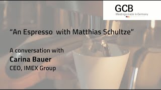 Leadership in Events: Matthias Schultze in conversation with Carina Bauer, CEO Imex Group