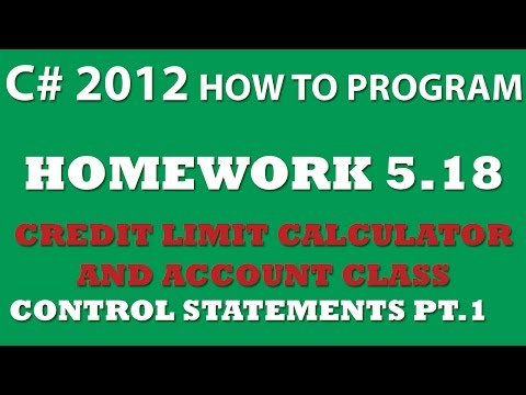 C#: Credit Limit Calculator (Ex 5-18) – Control Statements, Object, and Classes