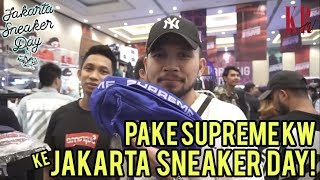 Video PAKE SUPREME KW KE JAKARTA SNEAKER DAY 2018 ?!! MP3, 3GP, MP4, WEBM, AVI, FLV November 2018