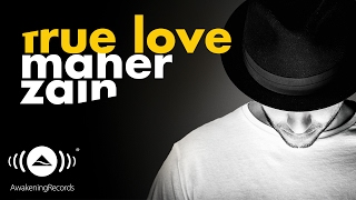 Video Maher Zain - True Love | ماهر زين (Official Audio) MP3, 3GP, MP4, WEBM, AVI, FLV September 2019
