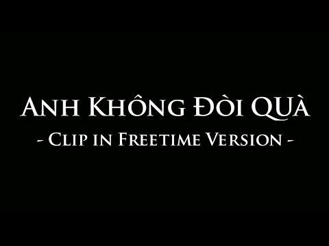 Anh Không Đòi Quà - [Clip in Freetime]