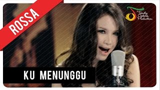 Video Rossa - Ku Menunggu | VC Trinity MP3, 3GP, MP4, WEBM, AVI, FLV Februari 2019