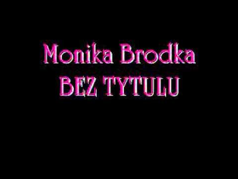 Tekst piosenki Monika Brodka - Bez tytułu po polsku