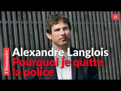 Alexandre Langlois: Pourquoi je quitte la Police
