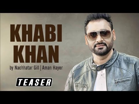 Video Teaser || Khabi Khan || Nachhatar Gill || Latest Punjabi  Bhangra Song 2016 || Angel Records download in MP3, 3GP, MP4, WEBM, AVI, FLV January 2017