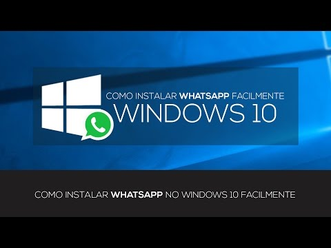 Baixar whatsapp - INSTALAR WHATSAPP NO WINDOWS 10 FACILMENTE