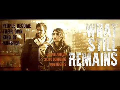 WHAT STILL REMAINS Official Trailer