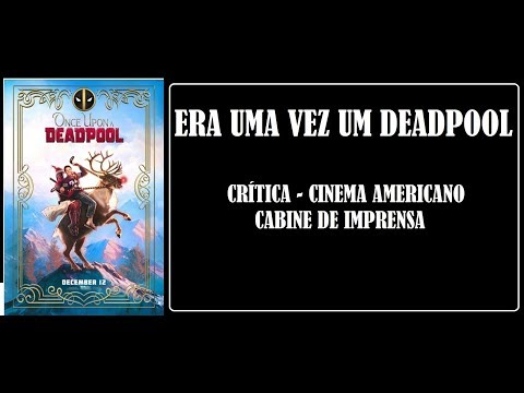 Kinoplex - ERA UMA VEZ UM DEADPOOL I UM FILME ENGANAÇÃO I CRÍTICA I CINEMA AMERICANO