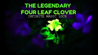 🍀The Legendary Four Leaf Clover-Infinite Magic Luck Fusion-Subliminal🍀