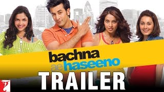 Bachna Ae Haseeno - Theatrical Trailer