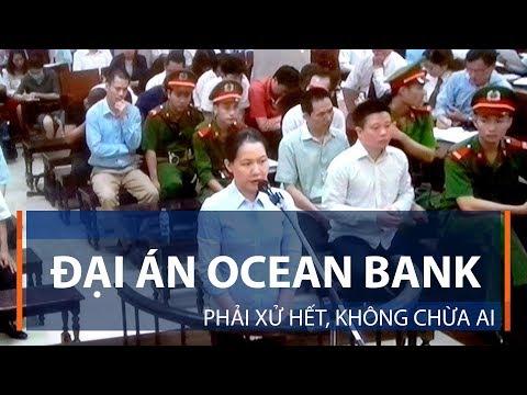 Đại án Ocean Bank: Phải xử hết, không chừa ai | VTC1 - Thời lượng: 2 phút.