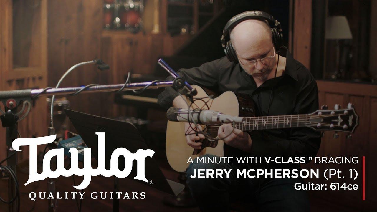 V-Class™ Acoustic Guitar Bracing | Jerry McPherson | 614ce (Pt. 1)