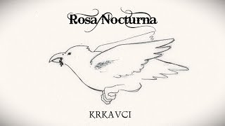 Video ROSA NOCTURNA - Krkavci (Official music video)