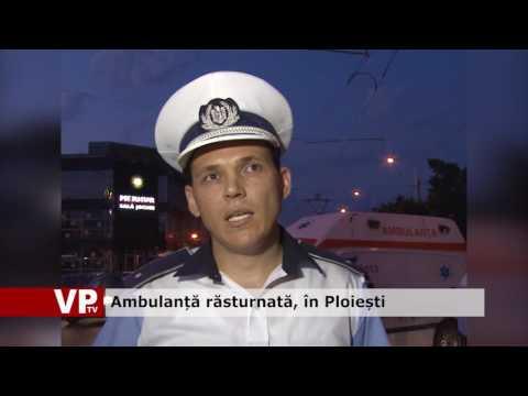 Ambulanță răsturnată, în Ploiești