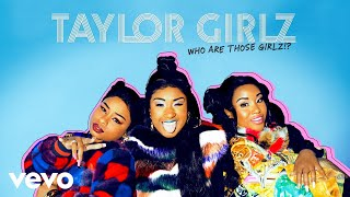 """Taylor Girlz's new """"Who Are Those Girlz!?"""" EP available now! Get it on:Apple Music: http://smarturl.it/iWATG?IQid=yt Spotify: http://smarturl.it/sWATG?IQid=yt  Amazon: http://smarturl.it/aWATG?IQid=yt  Google Play: http://smarturl.it/gWATG?IQid=yt Follow Taylor Girlz:https://TaylorGirlz.nethttps://instagram.com/TaylorGirlzhttps://www.facebook.com/TaylorGirlzTaylorGirlzhttps://twitter.com/TaylorGirlz"""