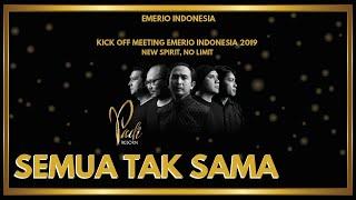 Video Padi Reborn Feat. Ariel Noah - Semua Tak Sama | Kick Off Meeting Emerio Indonesia 2019 MP3, 3GP, MP4, WEBM, AVI, FLV April 2019