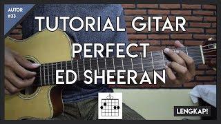 Video Tutorial Gitar (PERFECT - ED SHEERAN)  FULL KUNCI MELODI PETIKAN DAN GENJRENGAN MP3, 3GP, MP4, WEBM, AVI, FLV Maret 2018