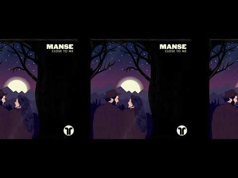 MANSE - Close To Me (OUT NOW)