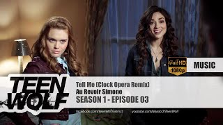 Au Revoir Simone - Tell Me (Clock Opera Remix) | Teen Wolf 1x03 Music [HD]
