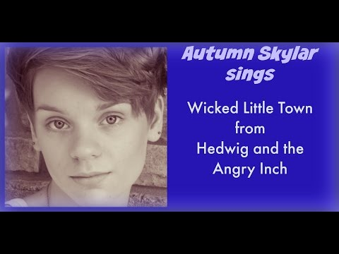 Autumn Skylar - Hedwig and the Angry Inch - Wicked Little Town