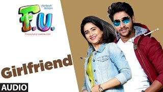 "T-Series presents  Full Audio Song ""Girlfriend"" from the upcoming film FU - Friendship Unlimited.Movie Credits:Starring: Aakash Thosar , Satya Manjrekar, Boman Irani, Sachin Khedekar, Vaidehi Parshurami, Sanskruti Balgude.Produced By - Abhay Gadgil Mahesh Patel Dinesh KirodianProduced By- Bhushan Kumar Krishan KumarDirected By - Mahesh Vaman ManjrekarAlso, Stream it onHungama : http://bit.ly/FU-full-album-hungamaSaavn : http://bit.ly/FU-full-album-saavnGaana : http://bit.ly/FU-full-album-gaanaApple Music : http://bit.ly/FU-full-album-appleiTunes Store : http://bit.ly/FU-full-album-itunes  Song: GirlfriendSinger: Vishal MishraMusic: Samir SaptiskarLyrics: Sachin PathakMusic Label: T-Series___Enjoy & stay connected with us!► Subscribe to T-Series: http://bit.ly/TSeriesYouTube► Like us on Facebook: https://www.facebook.com/tseriesmusic► Follow us on Twitter: https://twitter.com/tseries► Follow us on Instagram: http://bit.ly/InstagramTseries► Circle us on G+: http://www.google.com/+tseriesmusic► Find us on Pinterest: http://pinterest.com/tseries"