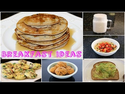 SIX HEALTHY AND EASY BREAKFAST IDEAS