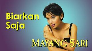 Mayang Sari - Biarkan Saja (Clear Audio)