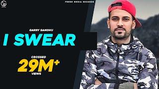 Video I SWEAR (Malang Jatti)- GARRY SANDHU (Official Video) | Latest Punjabi Song 2018 Fresh Media Records MP3, 3GP, MP4, WEBM, AVI, FLV Agustus 2018