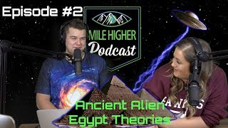 Ancient Egypt Alien Theories - Podcast #2