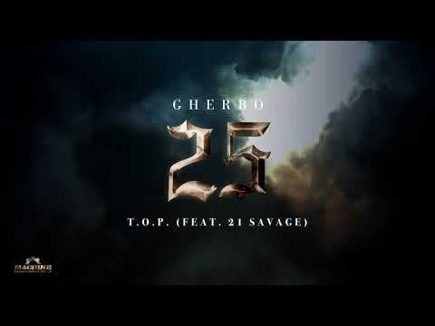 G Herbo - T.O.P. feat. 21 Savage (Official Audio)