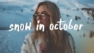 Video Chelsea Cutler - Snow In October MP3, 3GP, MP4, WEBM, AVI, FLV Januari 2018