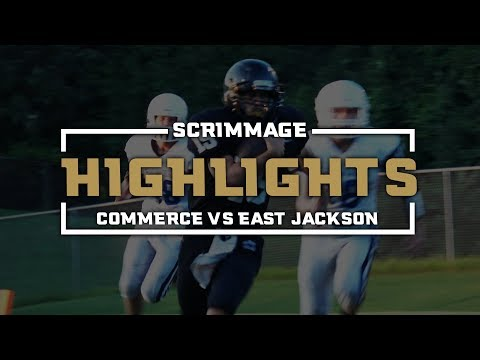 2018 Commerce Scrimmage Game Highlights vs East Jackson