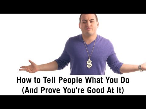 Watch 'How to tell people what you do (and prove you're good at it)'