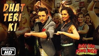 Dhat Teri Ki – Song Video | Gori Tere Pyaar Mein | Feat. Imran Khan & Esha Gupta