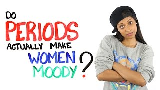 Do Periods Actually Make Women Moody? Ft. iiSuperwomanii - YouTube