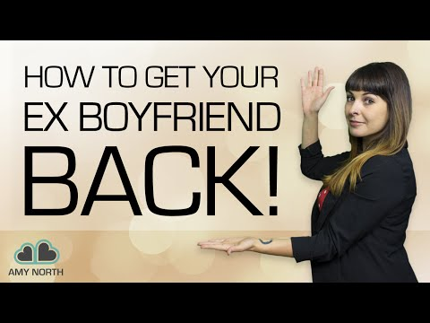 Steps To Get Your Ex Boyfriend Back