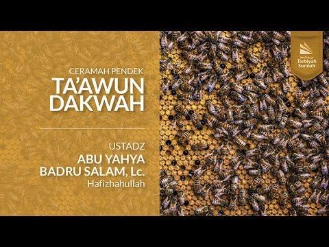 Ta'awun Dakwah - Ustadz Abu Yahya Badrusalam, Lc. حفظه الله