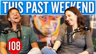 Whitney Cummings | This Past Weekend #108
