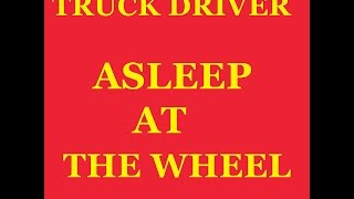 Asleep at the Wheel: The danger big trucks pose